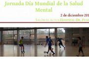 """Jornada Día Mundial de la Salud Mental: """"Actividad física y deporte: Programa de tratamiento del Trastorno Mental en el marco de la rehabilitación psicosocial"""""""